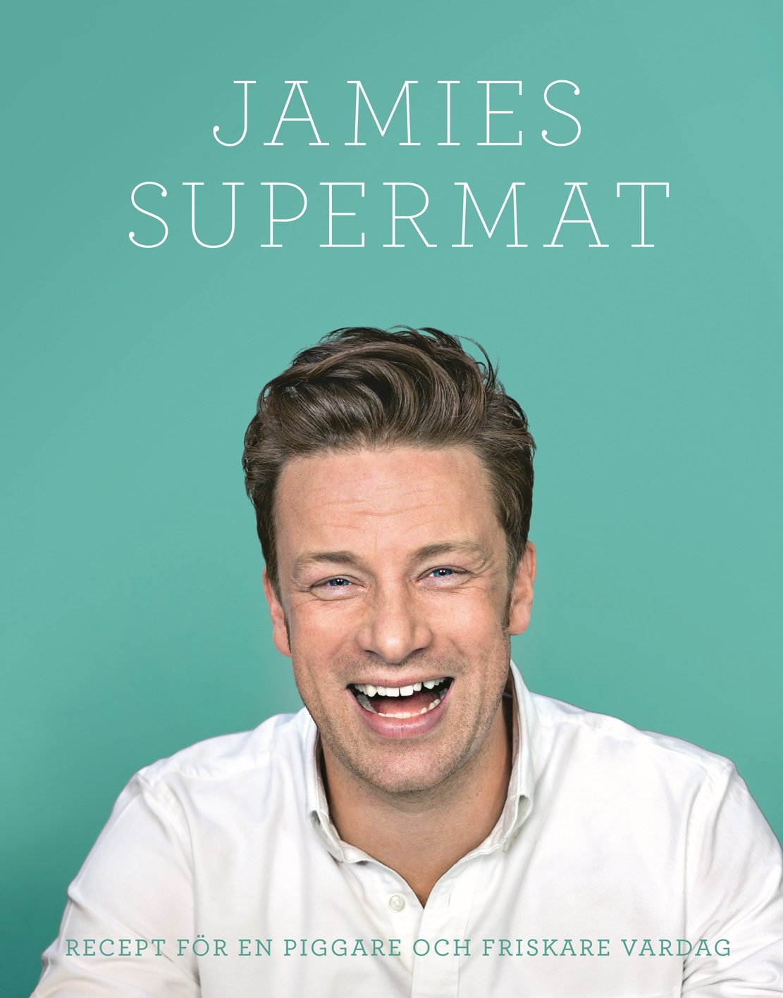 Jamies supermat, nyttigaste och mest personliga kokboken hittills.